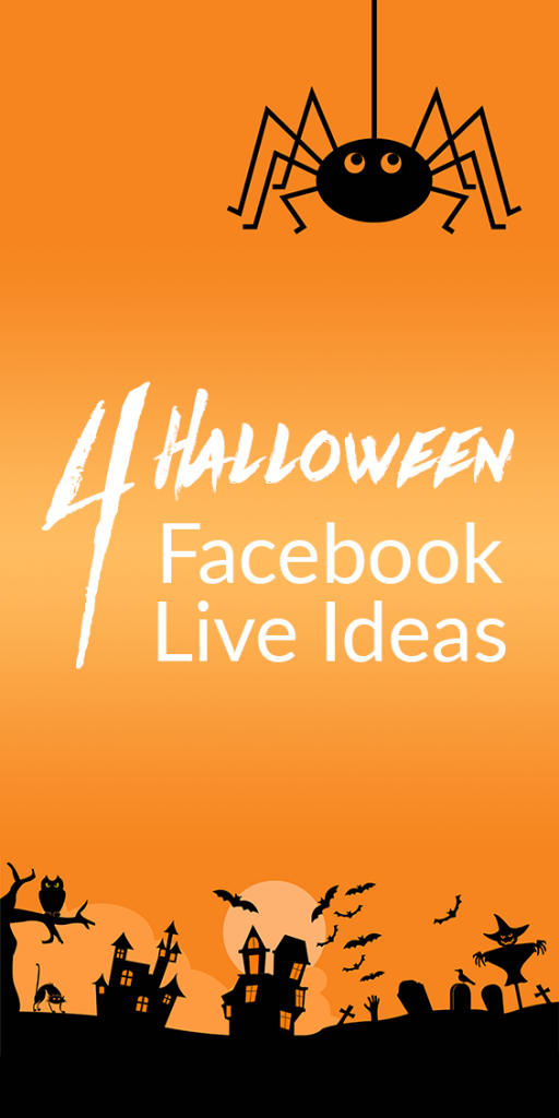 4 Halloween Facebook Live Ideas