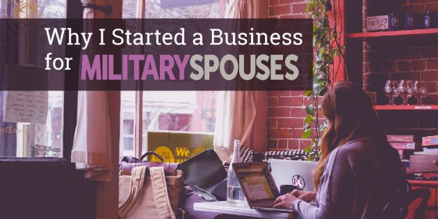why I started a business for military spouses