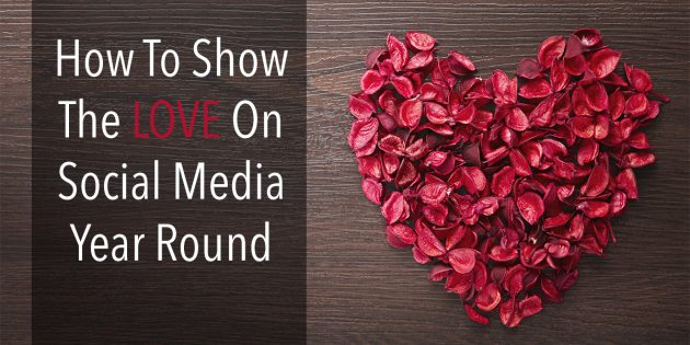 how to show love on social media year round
