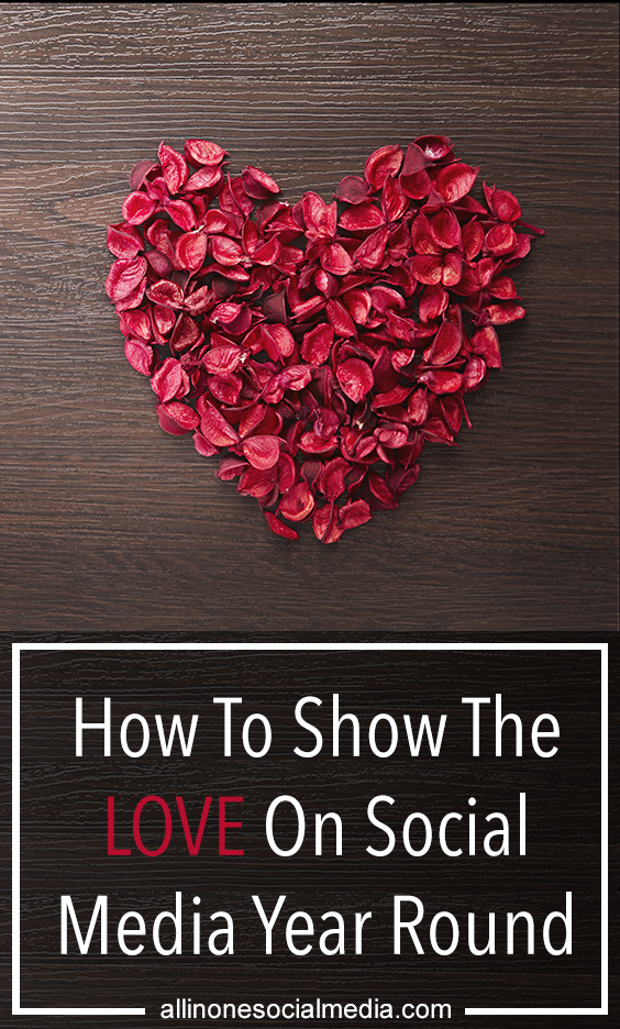 How to show the love on social media year round