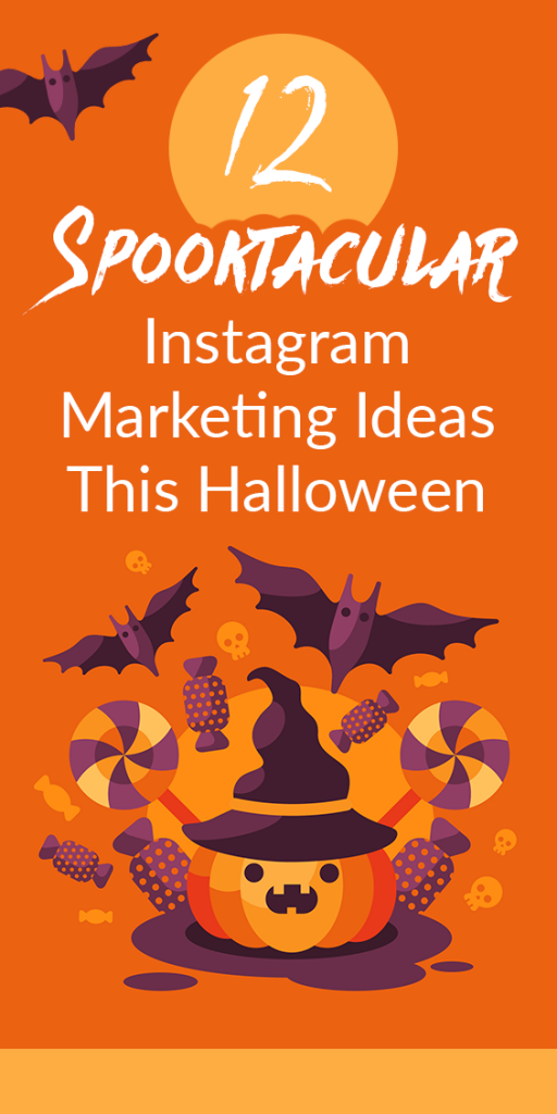 12 Spooktacular Instagram Marketing Idaes This Halloween