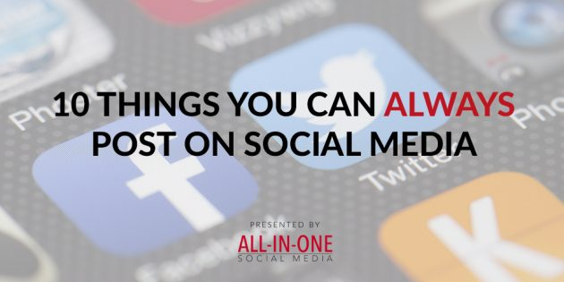 10 things you can always post on social media