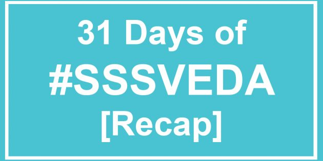 31 Days of #SSSVEDA [Recap]