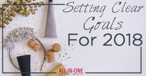 Setting Clear Goals for 2018 - Podcast