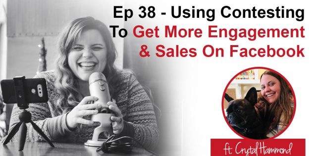 Podcast 38 – Using Contesting To Get More Engagement & Sales on Facebook (/w @sitterfo)