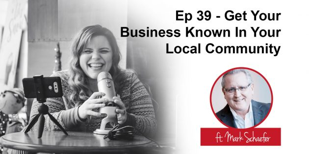 Podcast 39 - Get Your Business Known In Your Local Community