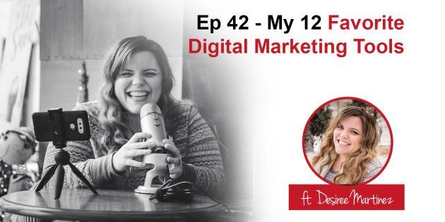 Podcast 42 - My 12 Favorite Digital Marketing Tools