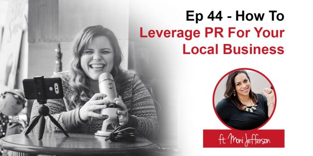 Podcast 44 - How to Leverage PR For Your Local Business